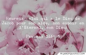 Heureux celui qui a le Dieu de Jacob pour son aide, son espoir en  l'Eternel, son Dieu: - Pot de Citations